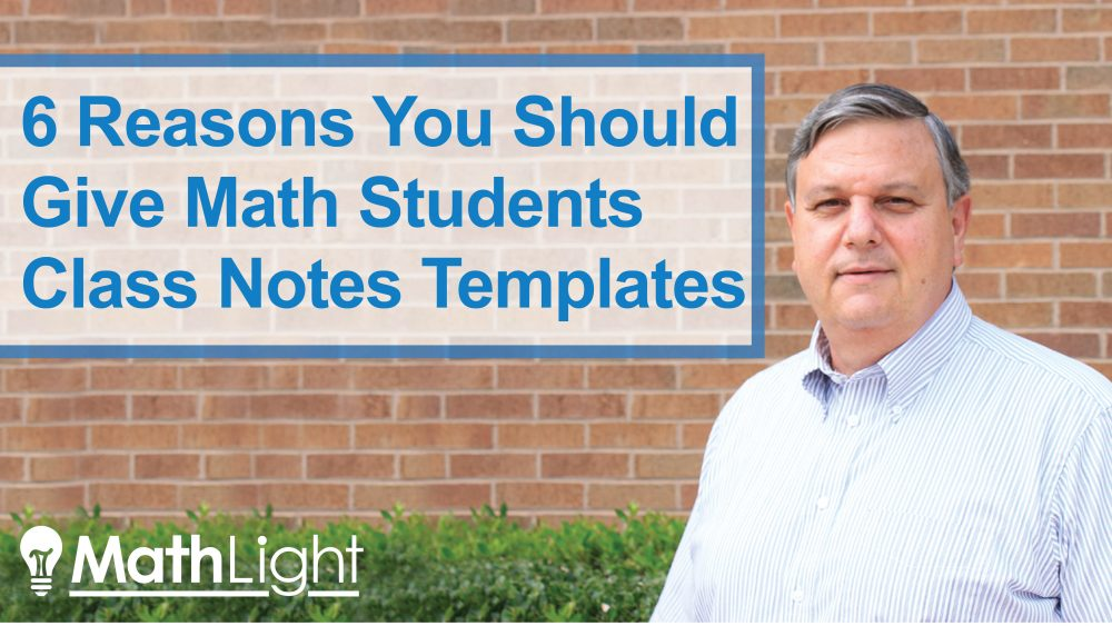 6 reasons you should give math students a class notes template