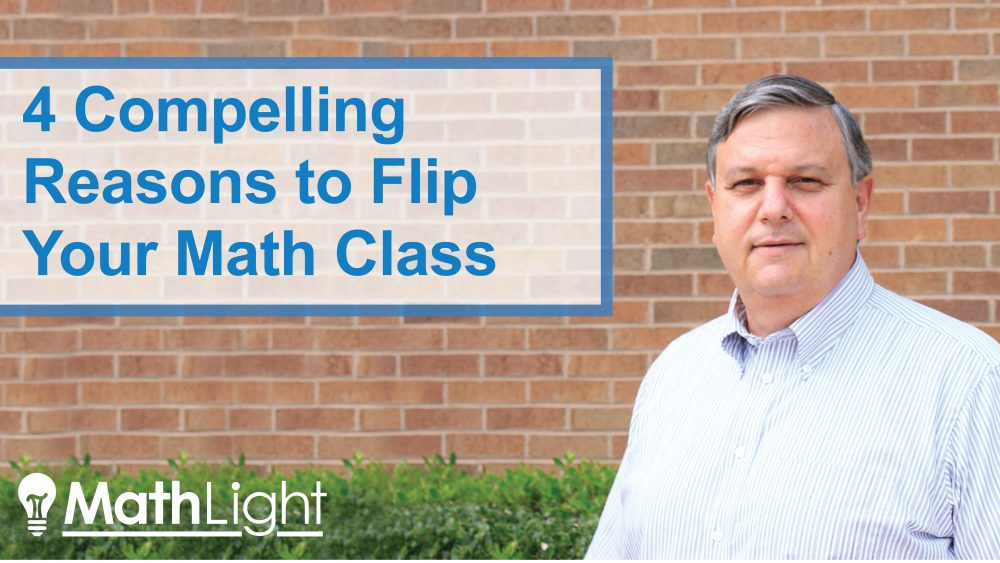 4 compelling reasons to flip your math class