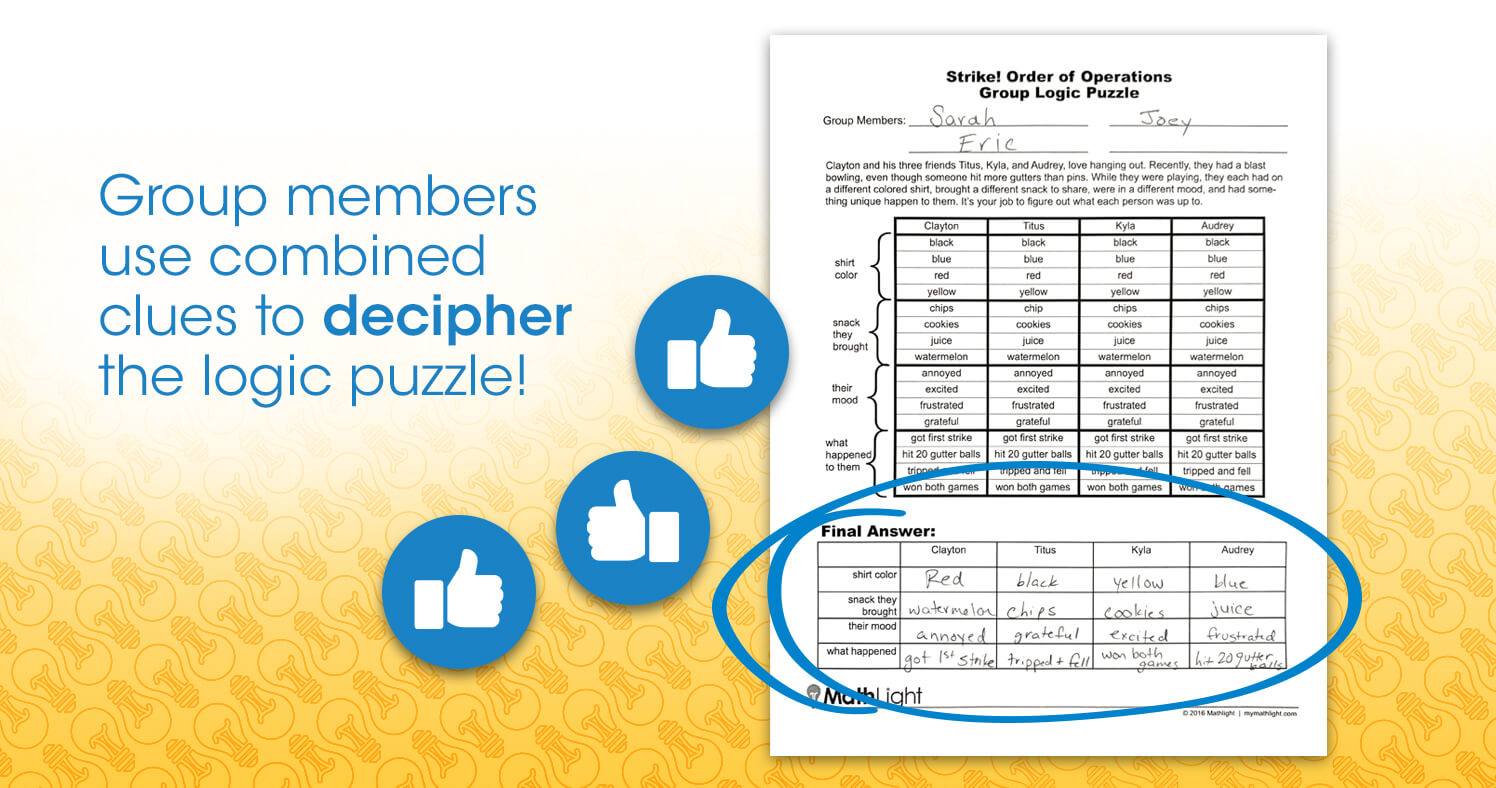 Group members use combined clues to decipher the logic puzzle!